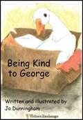 Being Kind to George   Jo Dunningham  
