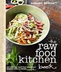 The Raw Food Kitchen Book | Amanda Brocket |