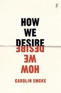 How We Desire | Carolin Emcke |