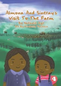 Almona and Sineray's Visit to the Farm | Nathalie Aigil ; Kimberly Pacheco |