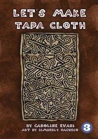 Let's Make Tapa Cloth | Caroline Evari ; Kimberly Pacheco |