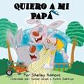 Quiero a mi Papá (I Love My Dad) Spanish Book for Kids   Shelley Admont  