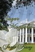Sugar Magnolia | Janie Franz |
