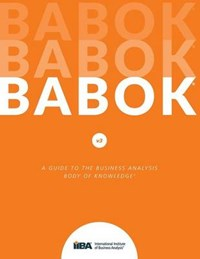 Guide to Business Analysis Body of Knowledge (Babok Guide)   Iiby  