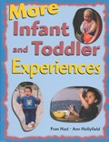 More Infant and Toddler Experiences | Ann Hollyfield ; Frances Hast |