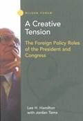 A Creative Tension   Lee H. Hamilton ; Jordan Tama  