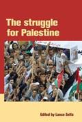 The Struggle For Palestine   Lance Selfa  