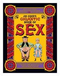 Jim Goad's Gigantic Book of Sex   Jim Goad  