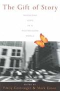 The Gift of Story   Emily Griesinger ; Mark Eaton  