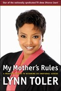 My Mother's Rules | Lynn Toler |