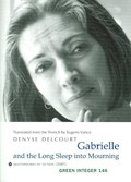 Gabrielle And The Long Deep Sleep Into Mourning | Denyse Delcourt |