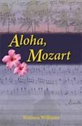 Aloha, Mozart | Waimea Williams |