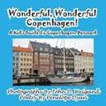 Wonderful, Wonderful Copenhagen! A Kid's Guide To Copenhagen, Denmark | John D Weigand |
