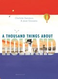 A thousand things about Holland | Charlotte Dematons ; Jesse Goossens |
