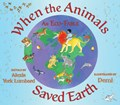 When the Animals Saved Earth   auteur onbekend  