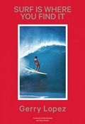 Surf Is Where You Find It | gerry lopez |