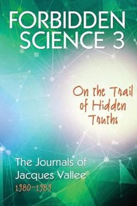 Forbidden Science 3 | Jacques Vallee |