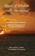 Pearls of Wisdom Daily Devotional, 365 Daily Doses of Wisdom, Selective Passages from Genesis to Revelation   Rev Amos L Lewis  