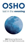 Last in the Evening | Osho |