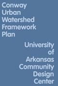 Conway Urban Watershed Framework Plan   Uacdc  