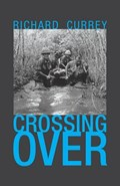 Crossing Over | Richard Currey |