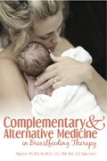 Complementary and Alternative Medicine in Breastfeeding Therapy | Nikki Lee |