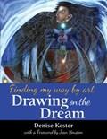 Drawing on the Dream | Denise Kester |