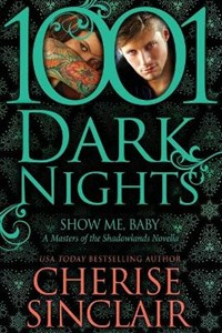 Show Me, Baby: A Masters of the Shadowlands Novella | Cherise Sinclair |