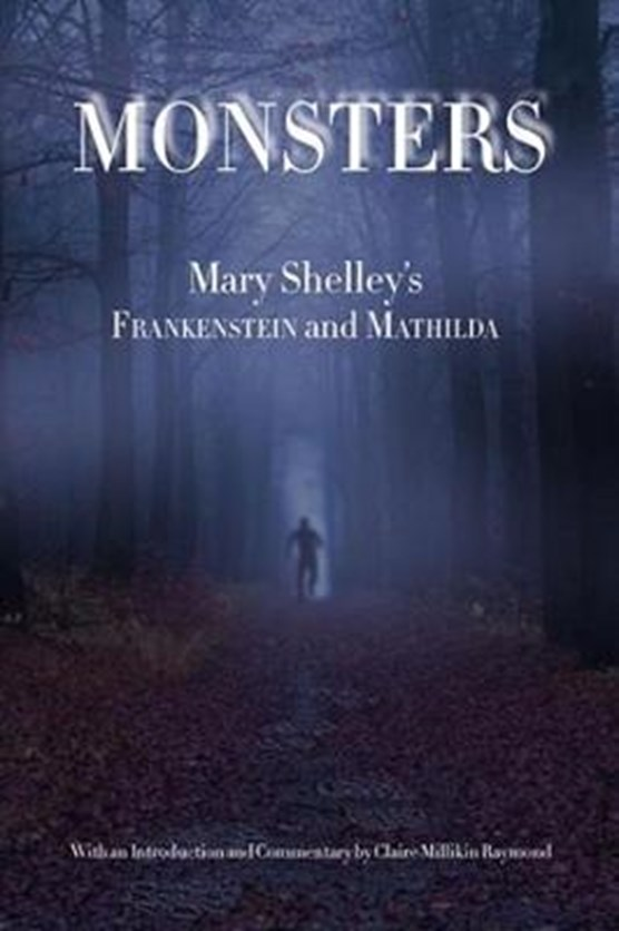 Monsters - Mary Shelley`s Frankenstein and Mathilda