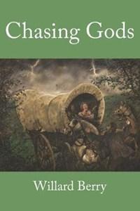 Chasing Gods   Willard Berry  