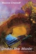 Under the Music | Maxine Chernoff |