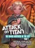 Attack On Titan: The Harsh Mistress Of The City, Part 1 | Isayama, Hajime ; Kawakami, Ryo ; Murata, Range |