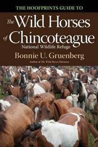 The Hoofprints Guide to the Wild Horses of Chincoteage National Wildlife Refuge | Bonnie U. Gruenberg |