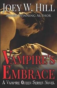 Vampire's Embrace: A Vampire Queen Series Novel | Joey W. Hill |
