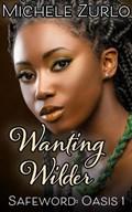 Wanting Wilder | Michele Zurlo |