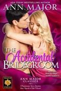 The Accidental Bridegroom   Ann Major  