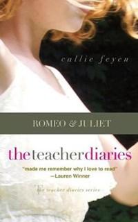 The Teacher Diaries: Romeo & Juliet   Callie Feyen  