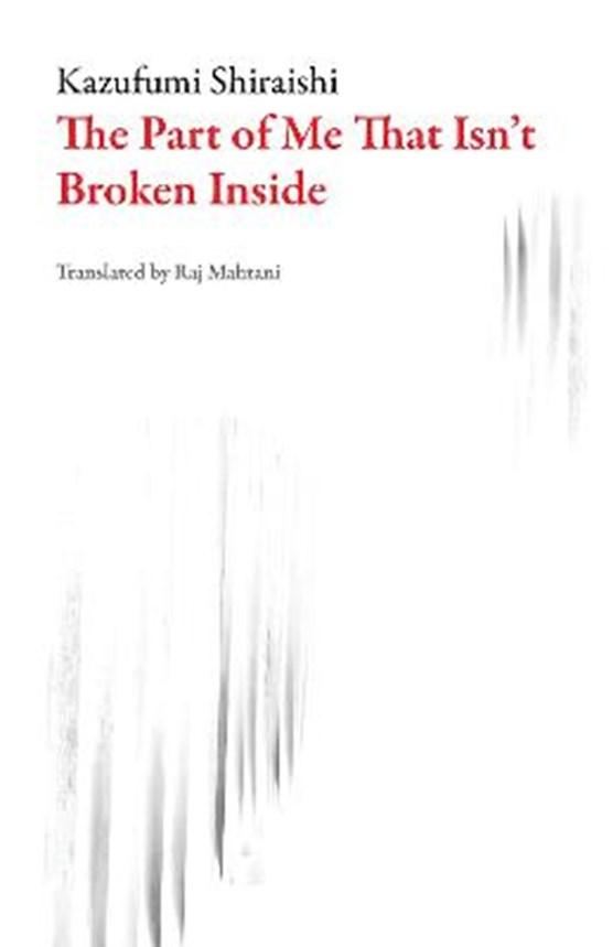 The Part of Me That Isn't Broken Inside