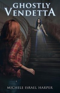 Ghostly Vendetta | Michele Israel Harper |