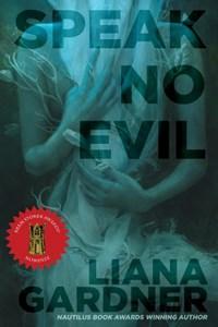 Speak No Evil | Liana Gardner |