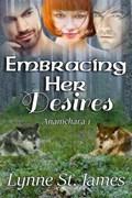 Embracing Her Desires | Lynne St. James |