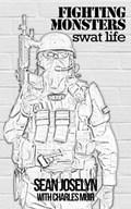 Fighting Monsters: SWAT Life | Sean Joselyn |