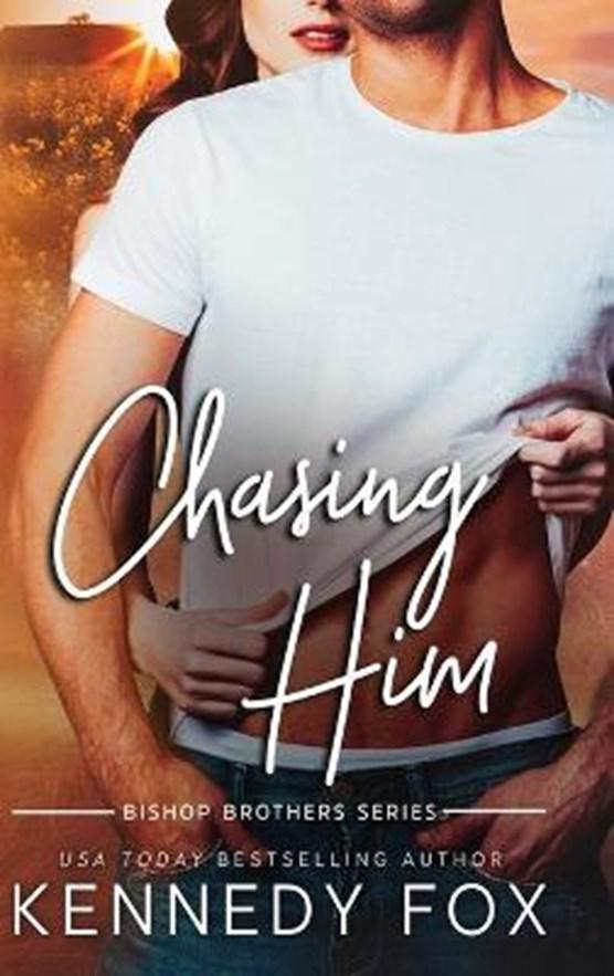 Chasing Him