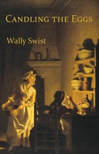 Candling the Eggs   Wally Swist  