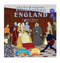 If You Were Me and Lived in... Elizabethan England   Carole P Roman ; Paula Tabor  