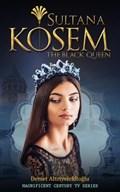 Sultana Kosem - The Black Queen | Demet Altinyeleklioglu |