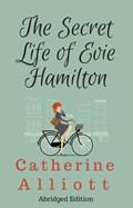 The Secret Life Of Evie Hamilton - Abridged Edition   Catherine Alliott  