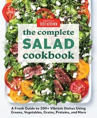 The Complete Book of Salads   America's Test Kitchen  