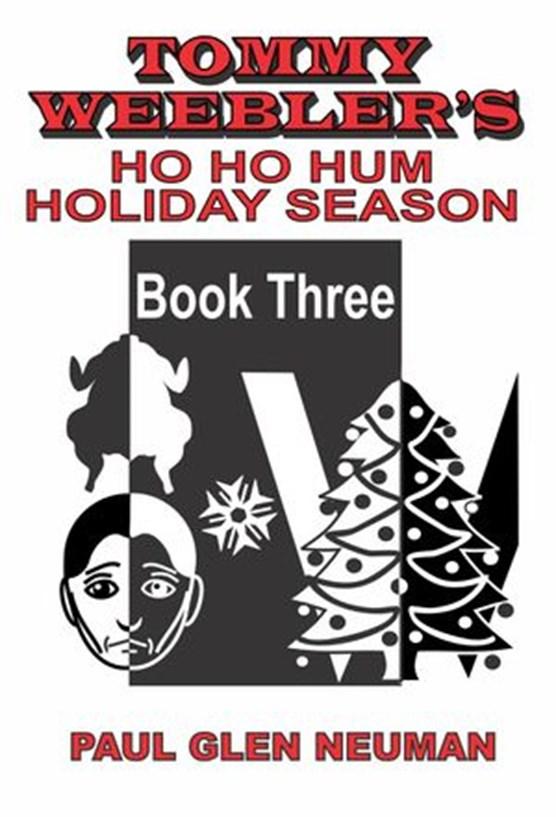 Tommy Weebler's Ho Ho Hum Holiday Season