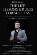 Elon Musk: The Life, Lessons & Rules For Success | Influential Individuals |